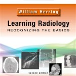 Learning Radiology, 2nd Edition Recognizing The Basics (With Student Consult Online Access)