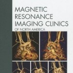 MRI of the Newborn, Part I, An Issue of Magnetic Resonance Imaging Clinics, 1e
