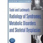 Taybi and Lachman's Radiology of Syndromes, Metabolic Disorders and Skeletal Dysplasias, 5e