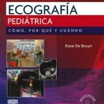 Ecografía Pediátrica, Cómo, por qué y cuando, 2ª Edición