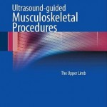 Ultrasound-guided Musculoskeletal Procedures: The Upper Limb