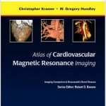Atlas of Cardiovascular Magnetic Resonance Imaging: Expert Consult – Online and Print Imaging Companion to Braunwald's Heart Disease