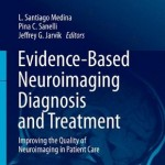 Evidence-Based Neuroimaging Diagnosis and Treatment: Improving the Quality of Neuroimaging in Patient Care
