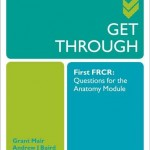 Get Through First FRCR: Questions for the Anatomy Module
