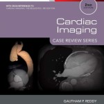 Cardiac Imaging: Case Review Series, 2nd Edition
