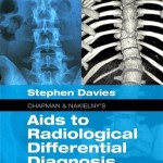Chapman & Nakielny's Aids to Radiological Differential Diagnosis, 6th Edition