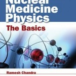 Nuclear Medicine Physics: The Basics, 7th Edition
