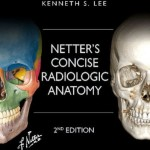 Netter's Concise Radiologic Anatomy, 2nd Edition With STUDENT CONSULT Online Access