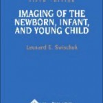 Imaging of the Newborn, Infant, and Young Child                    / Edition 5