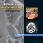 Specialty Imaging: Head & Neck Cancer: State of the Art Diagnosis, Staging, and Surveillance
