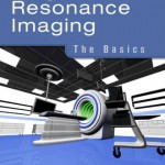 Magnetic Resonance Imaging: The Basics