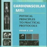 Cardiovascular MR Imaging: Physical Principles to Practical Protocols