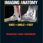 Diagnostic and Surgical Imaging Anatomy: Knee, Ankle, Foot: Published by Amirsys