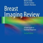 Breast Imaging Review: A Quick Guide to Essential Diagnoses