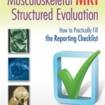 Musculoskeletal MRI Structured Evaluation: How to Practically Fill the Reporting Checklist