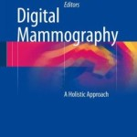 Digital Mammography: A Holistic Approach