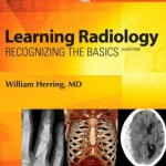Learning Radiology: Recognizing the Basics, 3rd Edition