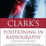 Clark's Positioning in Radiography 13th Edition