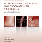 Challenging Concepts in Interventional Radiology and Endovascular Procedures