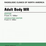 Adult Body MR, an Issue of Radiologic Clinics of North America,
