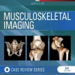 Musculoskeletal Imaging: Case Review Series, 3rd Edition