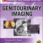 Radiology Case Review Series: Genitourinary Imaging