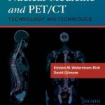 Nuclear Medicine and PET/CT : Technology and Techniques, 8th Edition