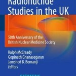 A History of Radionuclide Studies in the UK 2016 : 50th Anniversary of the British Nuclear Medicine Society