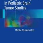 Imaging and Diagnosis in Pediatric Brain Tumor Studies 2017