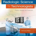 Radiologic Science for Technologists : Physics, Biology, and Protection, 11th Edition