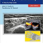 Ultrasound of the Hand and Upper Extremity: A Step-by-Step Guide