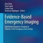 Evidence-Based Emergency Imaging : Optimizing Diagnostic Imaging of Patients in the Emergency Care Setting