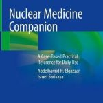 Nuclear Medicine Companion : A Case-Based Practical Reference for Daily Use