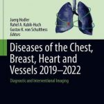Diseases of the Chest, Breast, Heart and Vessels 2019-2022 : Diagnostic and Interventional Imaging