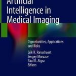 Artificial Intelligence in Medical Imaging : Opportunities, Applications and Risks