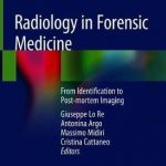 Radiology in Forensic Medicine : From Identification to Post-mortem Imaging