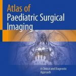 Atlas of Paediatric Surgical Imaging : A Clinical and Diagnostic Approach