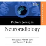Problem Solving in Neuroradiology: Expert Consult – Online and Print, 1e