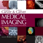 Medical Imaging: Techniques, Reflection & Evaluation, 2nd Edition