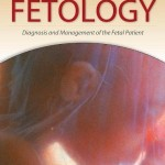 Fetology: Diagnosis and Management of the Fetal Patient, Second Edition