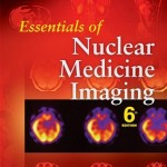 Essentials of Nuclear Medicine Imaging, 6th Edition Expert Consult – Online and Print