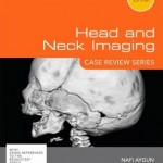 Head and Neck Imaging: Case Review Series, 3rd Edition