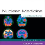 Nuclear Medicine: Case Review Series, 2e