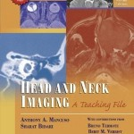 Head and Neck Imaging: A Teaching File (LWW Teaching File Series)
