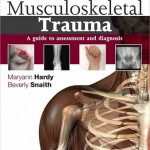 Musculoskeletal Trauma A Guide to Assessment and Diagnosis