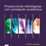 Proyecciones radiológicas con correlación anatómica, 7ª Edición