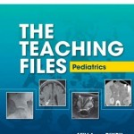 The Teaching Files: Pediatric: Expert Consult – Online and Print, 1e