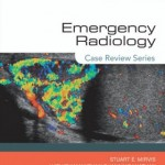 Emergency Radiology: Case Review Series, 1e