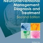 Neurointerventional Management: Diagnosis and Treatment, 2e