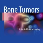 Bone Tumors: A Practical Guide to Imaging